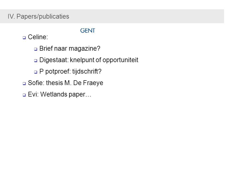  Celine:  Brief naar magazine.  Digestaat: knelpunt of opportuniteit  P potproef: tijdschrift.