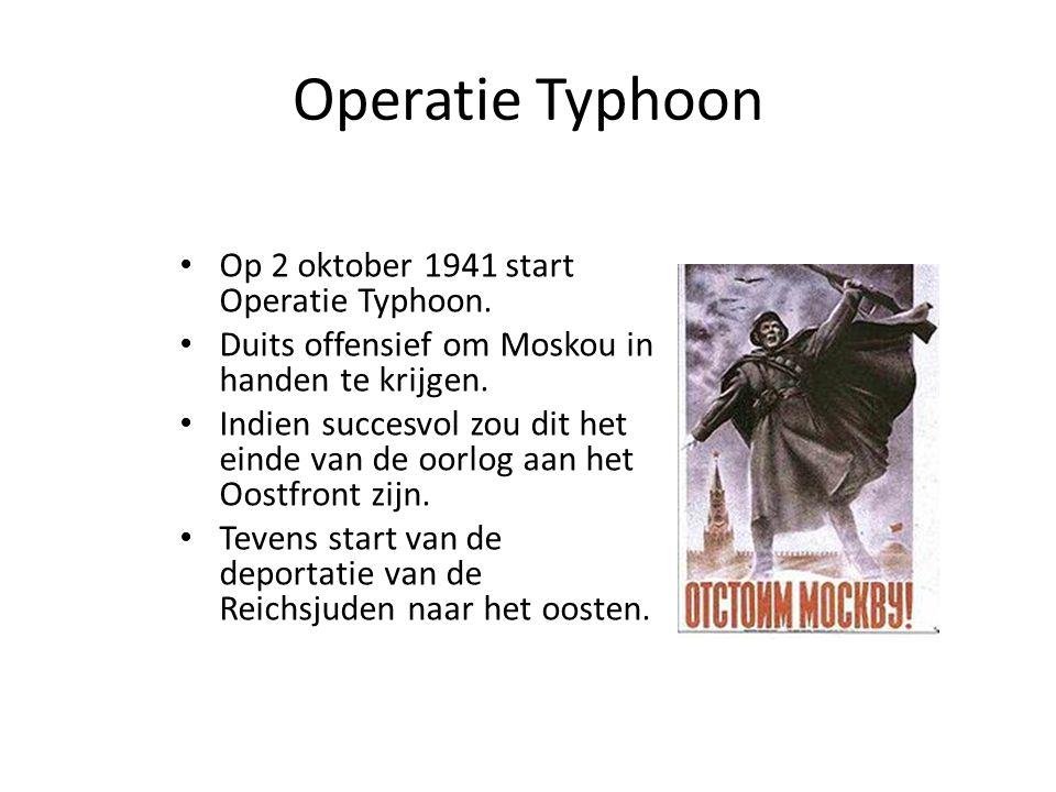 Op 2 oktober 1941 start Operatie Typhoon. Duits offensief om Moskou in handen te krijgen. Indien succesvol zou dit het einde van de oorlog aan het Oos