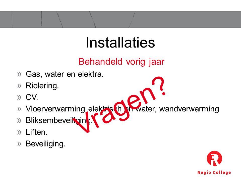 » Gas, water en elektra.» Riolering. » CV.