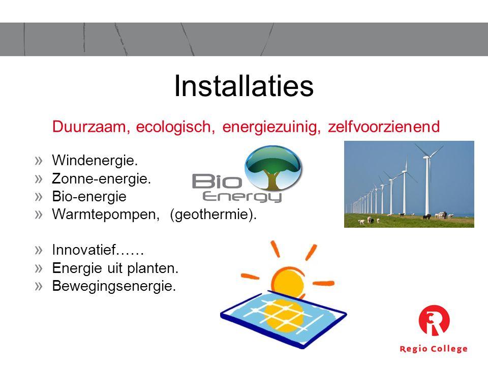 » Windenergie.» Zonne-energie. » Bio-energie » Warmtepompen, (geothermie).