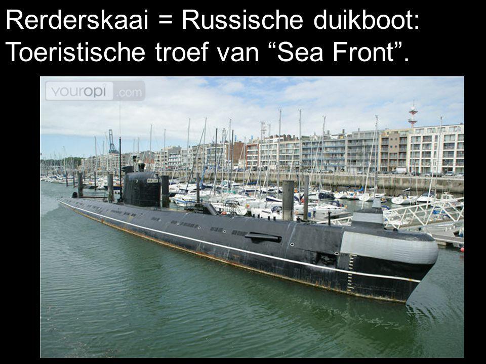 Rerderskaai = Russische duikboot: Toeristische troef van Sea Front .