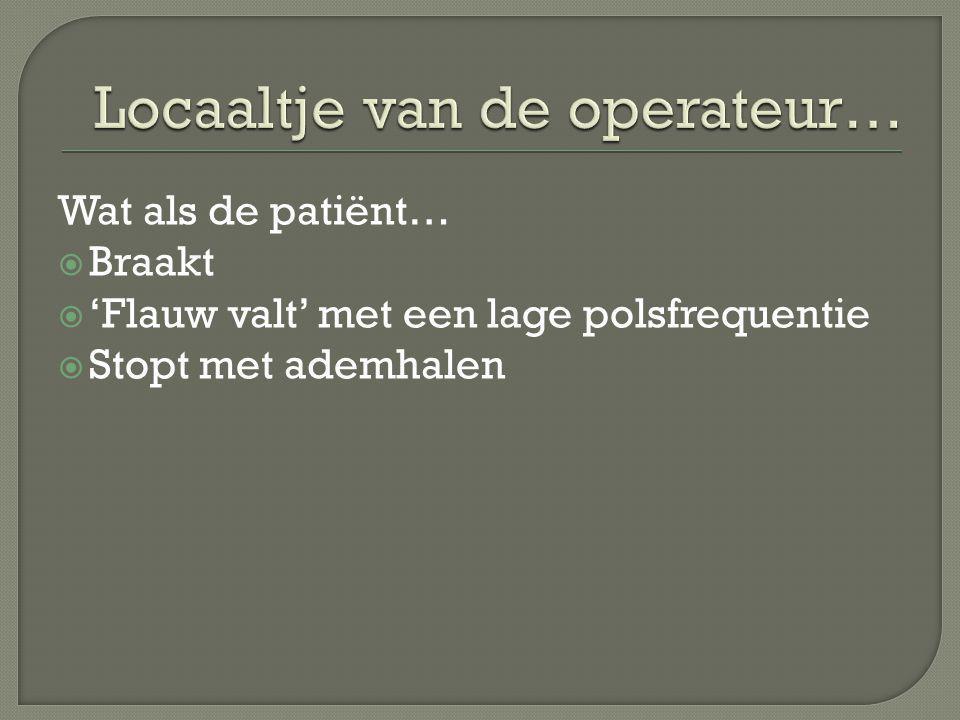 De patiënt wordt meestal nuchter gehouden, maar dit heeft braken niet kunnen voorkomen.