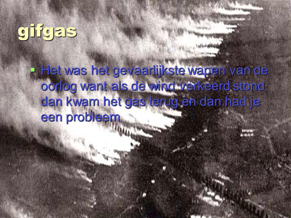 stefan van bemmel 3ta gifgas  Het was het gevaarlijkste wapen van de oorlog want als de wind verkeerd stond dan kwam het gas terug en dan had je een probleem