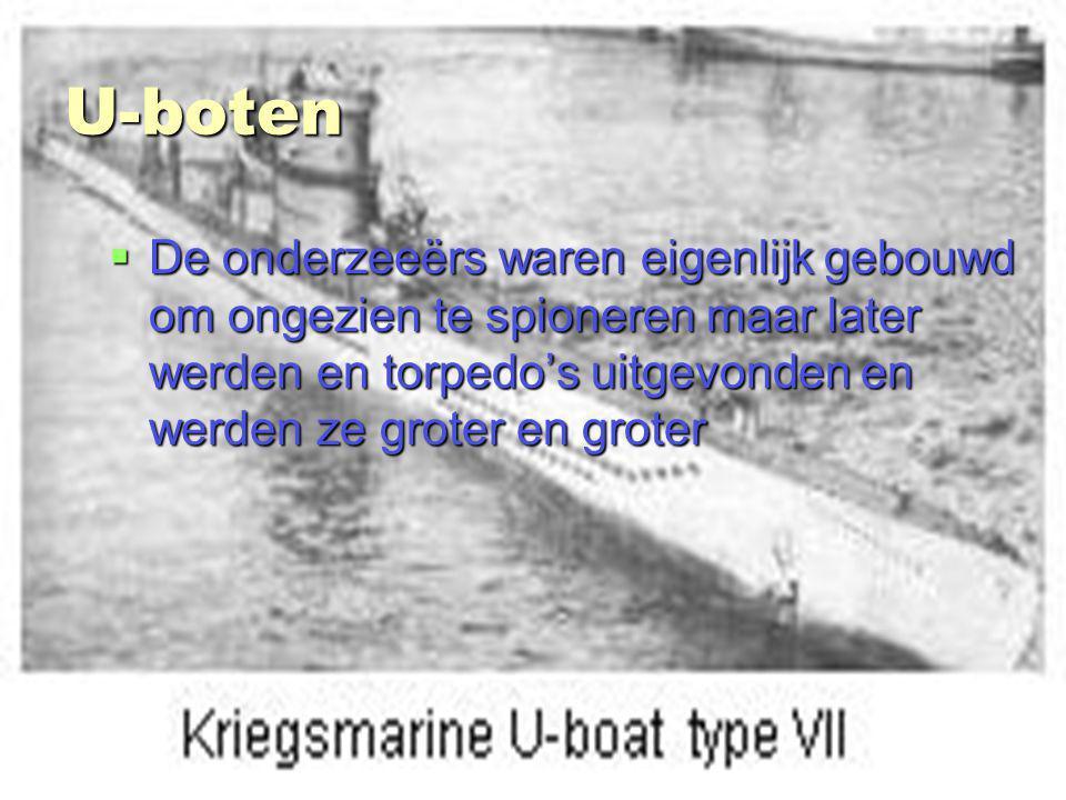 stefan van bemmel 3ta U-boten  De onderzeeërs waren eigenlijk gebouwd om ongezien te spioneren maar later werden en torpedo's uitgevonden en werden ze groter en groter