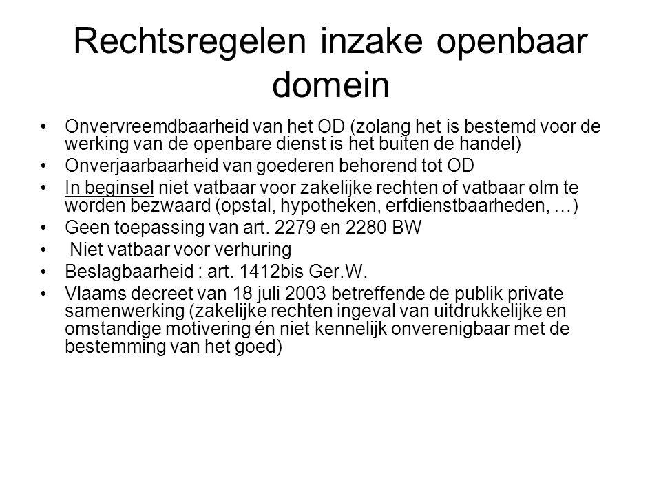 Rechtsregelen inzake openbaar domein Onvervreemdbaarheid van het OD (zolang het is bestemd voor de werking van de openbare dienst is het buiten de han