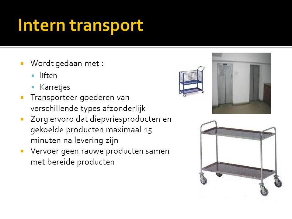  Wordt gedaan met :  liften  Karretjes  Transporteer goederen van verschillende types afzonderlijk  Zorg ervoro dat diepvriesproducten en gekoeld