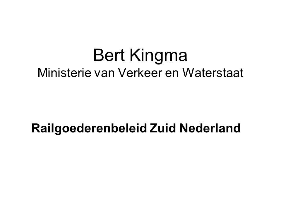 Bert Kingma Ministerie van Verkeer en Waterstaat Railgoederenbeleid Zuid Nederland