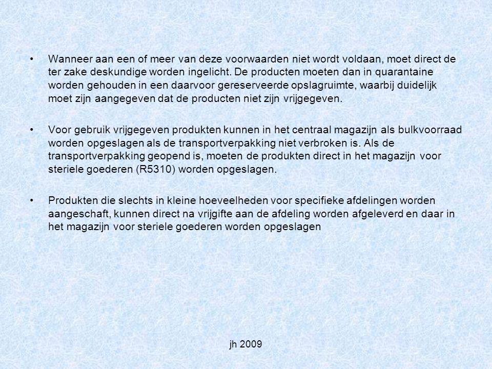 jh 2009 Wanneer aan een of meer van deze voorwaarden niet wordt voldaan, moet direct de ter zake deskundige worden ingelicht.