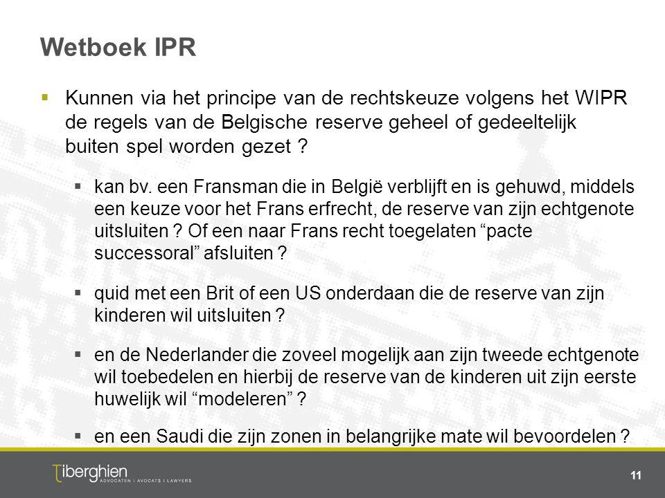 Wetboek IPR  Kunnen via het principe van de rechtskeuze volgens het WIPR de regels van de Belgische reserve geheel of gedeeltelijk buiten spel worden