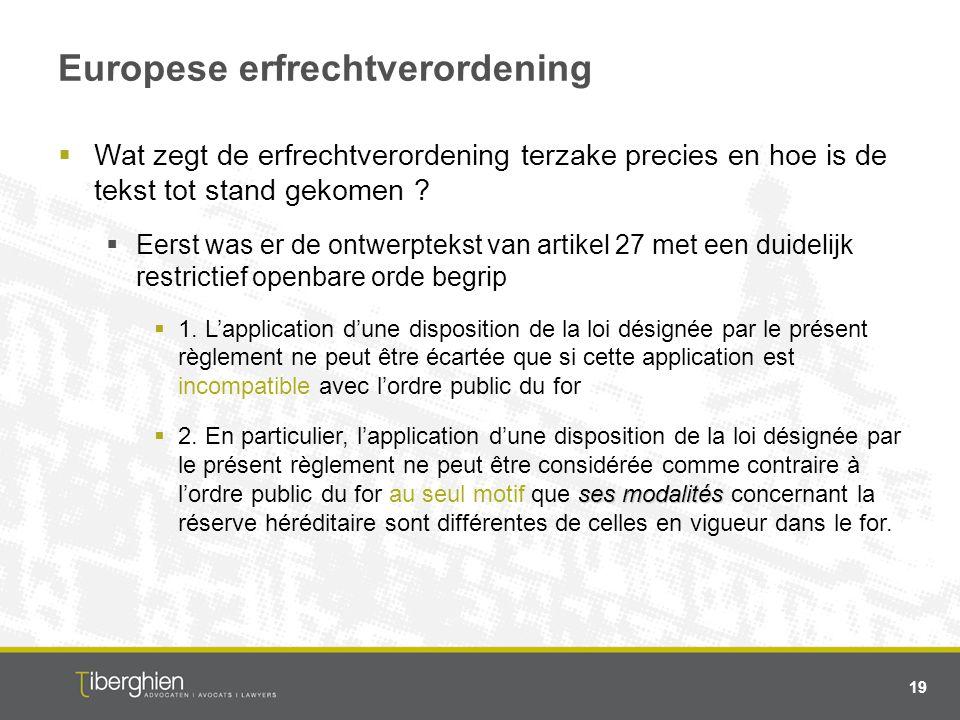 Europese erfrechtverordening  Wat zegt de erfrechtverordening terzake precies en hoe is de tekst tot stand gekomen ?  Eerst was er de ontwerptekst v