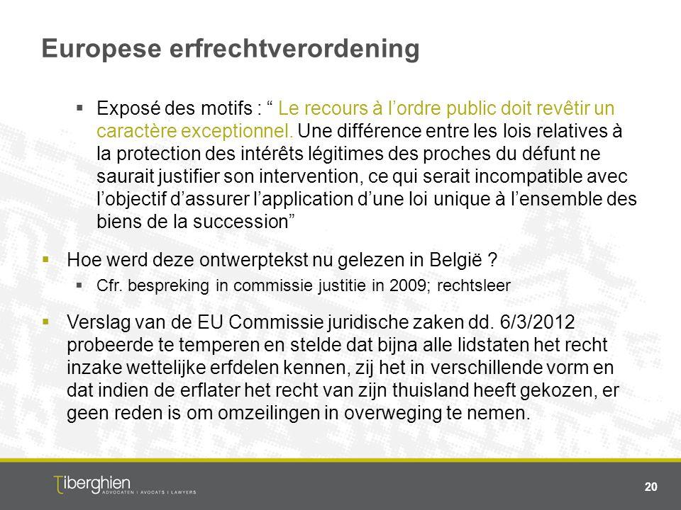 """Europese erfrechtverordening  Exposé des motifs : """" Le recours à l'ordre public doit revêtir un caractère exceptionnel. Une différence entre les lois"""