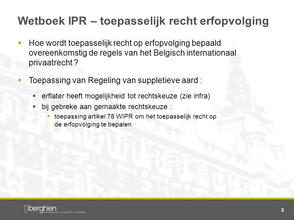 Wetboek IPR – toepasselijk recht erfopvolging  Hoe wordt toepasselijk recht op erfopvolging bepaald overeenkomstig de regels van het Belgisch interna
