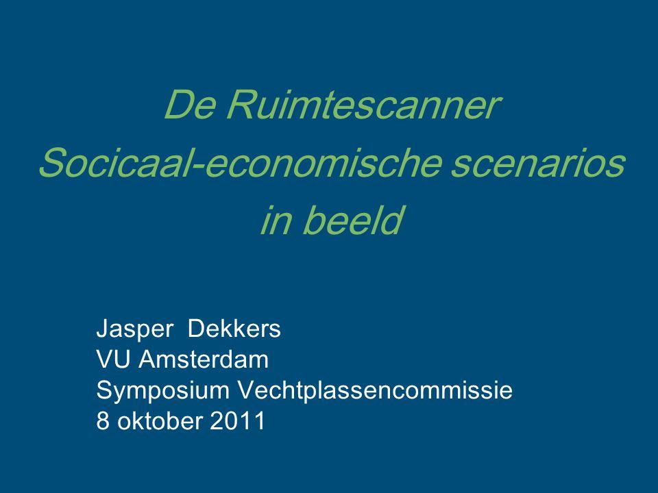 De Ruimtescanner Socicaal-economische scenarios in beeld Jasper Dekkers VU Amsterdam Symposium Vechtplassencommissie 8 oktober 2011
