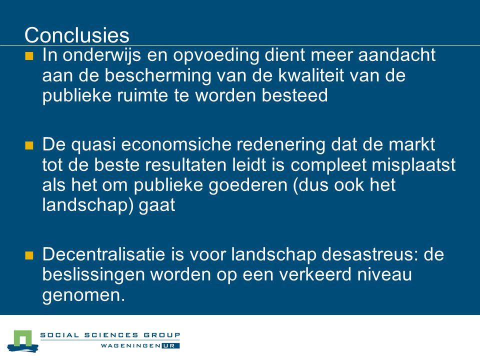 Conclusies In onderwijs en opvoeding dient meer aandacht aan de bescherming van de kwaliteit van de publieke ruimte te worden besteed De quasi economs