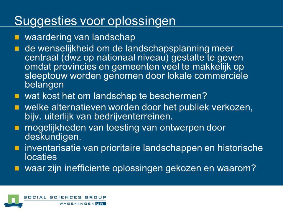 Suggesties voor oplossingen waardering van landschap de wenselijkheid om de landschapsplanning meer centraal (dwz op nationaal niveau) gestalte te gev