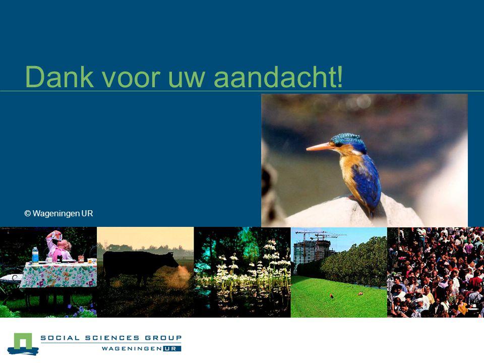 Dank voor uw aandacht! © Wageningen UR