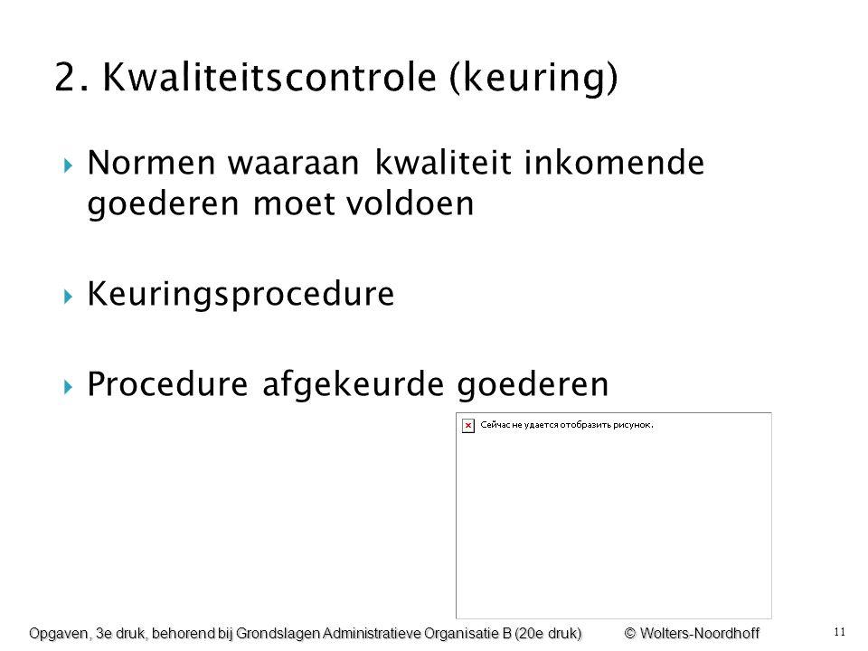 11  Normen waaraan kwaliteit inkomende goederen moet voldoen  Keuringsprocedure  Procedure afgekeurde goederen Opgaven, 3e druk, behorend bij Grond