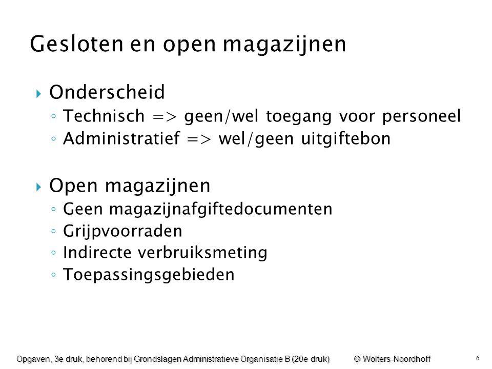 6  Onderscheid ◦ Technisch => geen/wel toegang voor personeel ◦ Administratief => wel/geen uitgiftebon  Open magazijnen ◦ Geen magazijnafgiftedocume