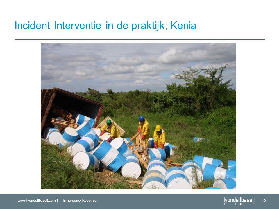 | www.lyondellbasell.com | Emergency Reponse 10 Incident Interventie in de praktijk, Kenia