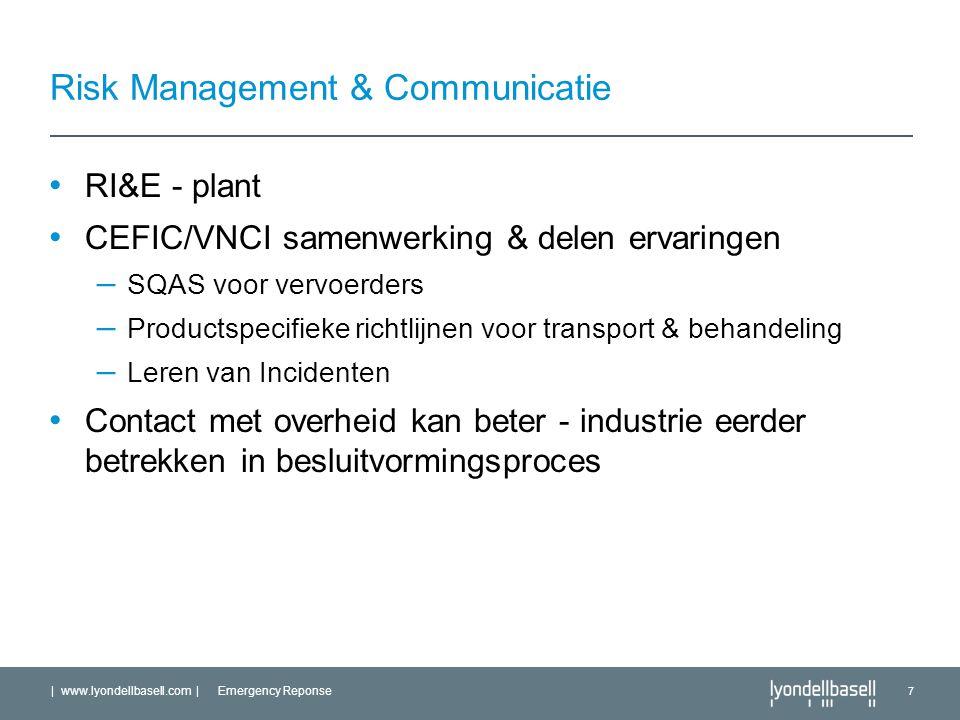| www.lyondellbasell.com | Emergency Reponse 7 Risk Management & Communicatie RI&E - plant CEFIC/VNCI samenwerking & delen ervaringen – SQAS voor verv