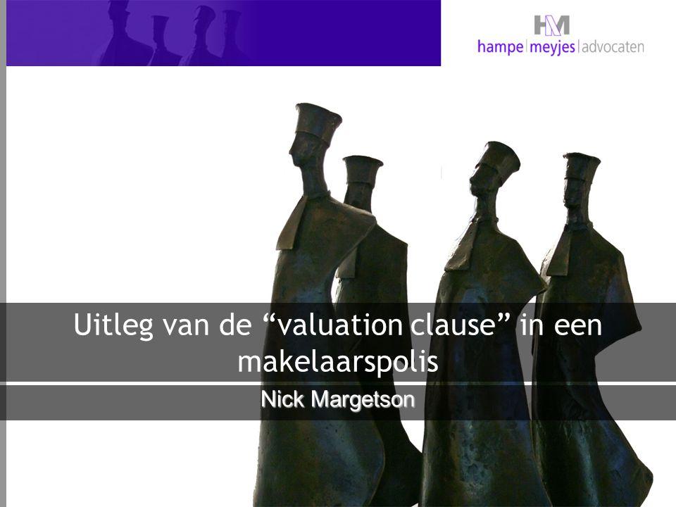 """Uitleg van de """"valuation clause"""" in een makelaarspolis Nick Margetson"""