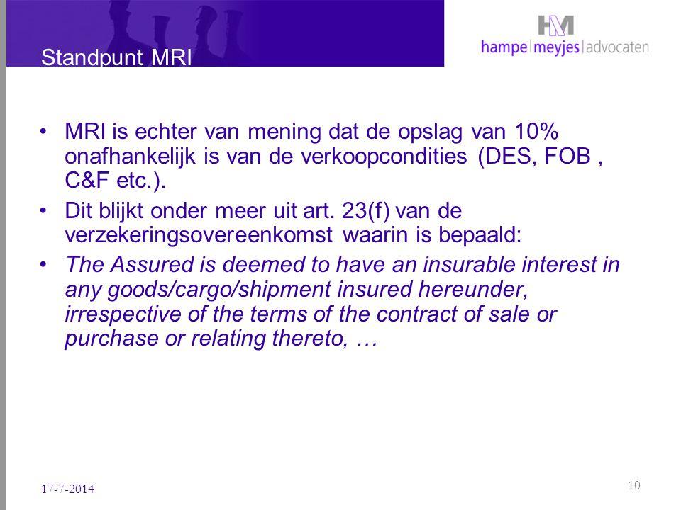 Standpunt MRI MRI is echter van mening dat de opslag van 10% onafhankelijk is van de verkoopcondities (DES, FOB, C&F etc.). Dit blijkt onder meer uit