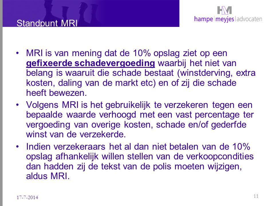 Standpunt MRI MRI is van mening dat de 10% opslag ziet op een gefixeerde schadevergoeding waarbij het niet van belang is waaruit die schade bestaat (w