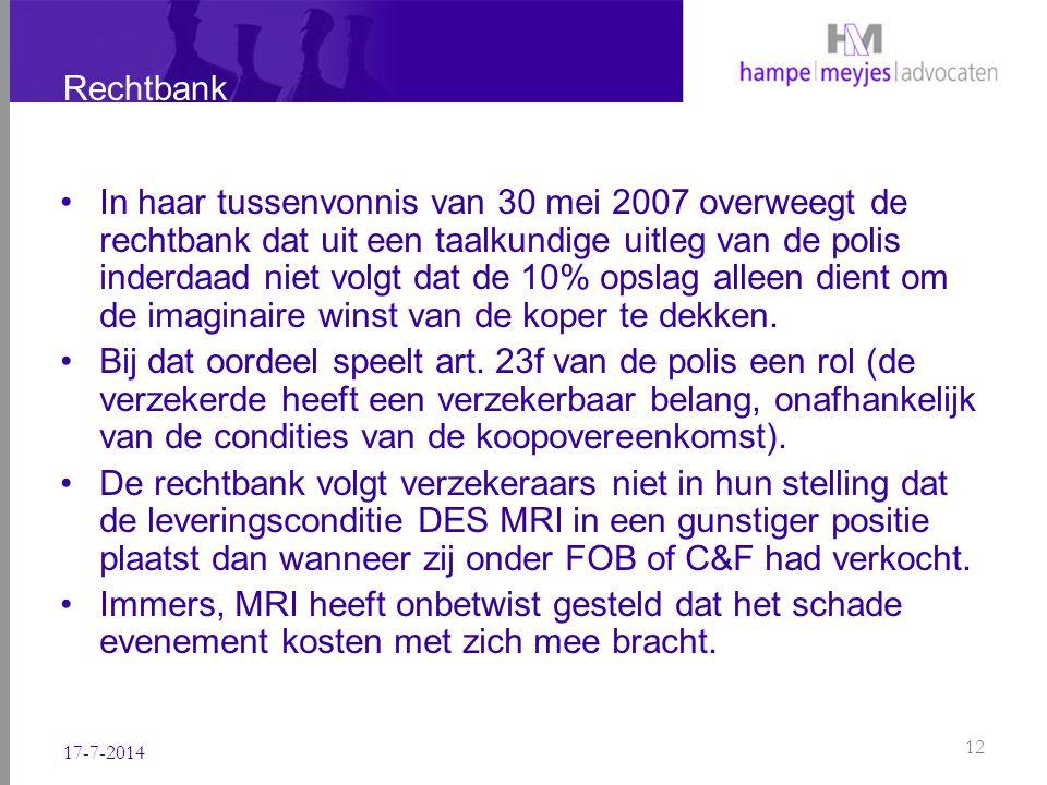 Rechtbank In haar tussenvonnis van 30 mei 2007 overweegt de rechtbank dat uit een taalkundige uitleg van de polis inderdaad niet volgt dat de 10% opsl