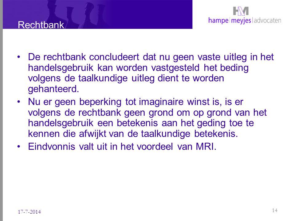 Rechtbank De rechtbank concludeert dat nu geen vaste uitleg in het handelsgebruik kan worden vastgesteld het beding volgens de taalkundige uitleg dien