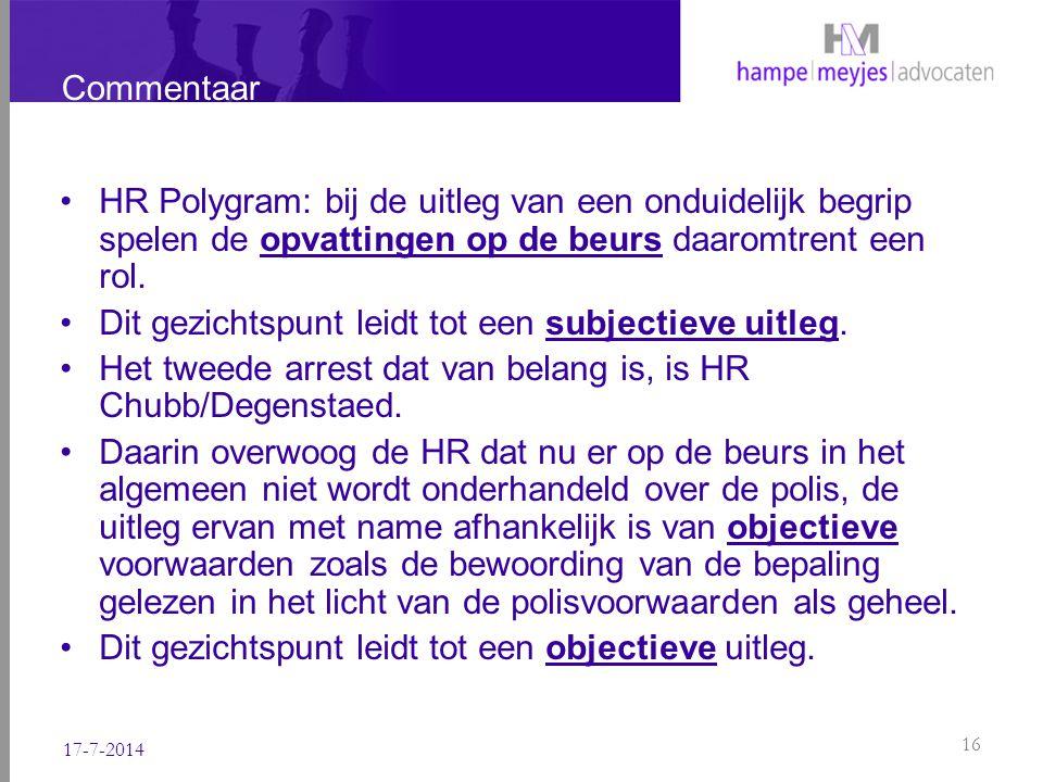 Commentaar HR Polygram: bij de uitleg van een onduidelijk begrip spelen de opvattingen op de beurs daaromtrent een rol. Dit gezichtspunt leidt tot een