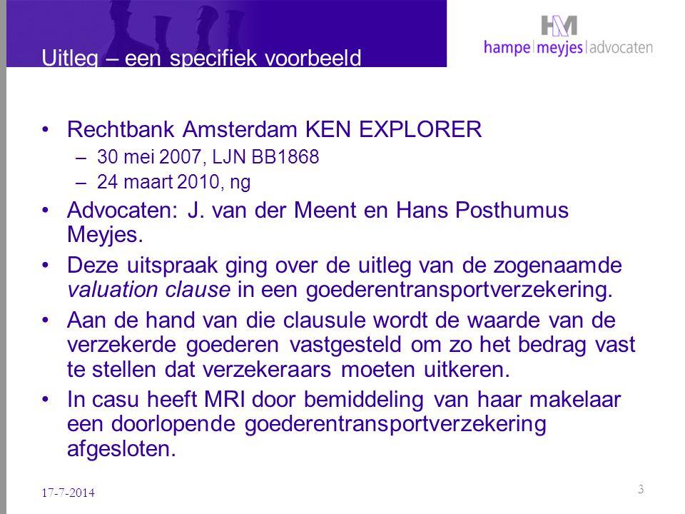 Uitleg valuation clause Nederlands recht is van toepassing op de polis.