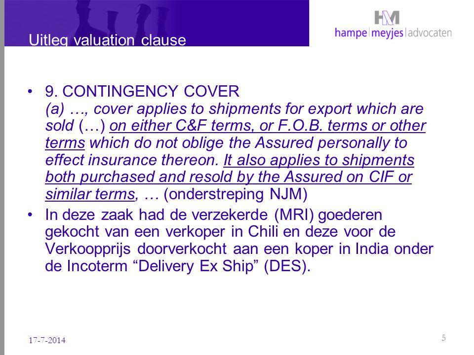 Uitleg valuation clause Onder de DES conditie reizen de goederen voor risico van de verkoper (in casu de verzekerde, MRI).