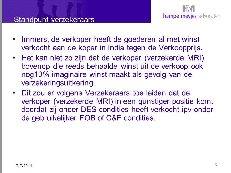Standpunt MRI MRI is echter van mening dat de opslag van 10% onafhankelijk is van de verkoopcondities (DES, FOB, C&F etc.).