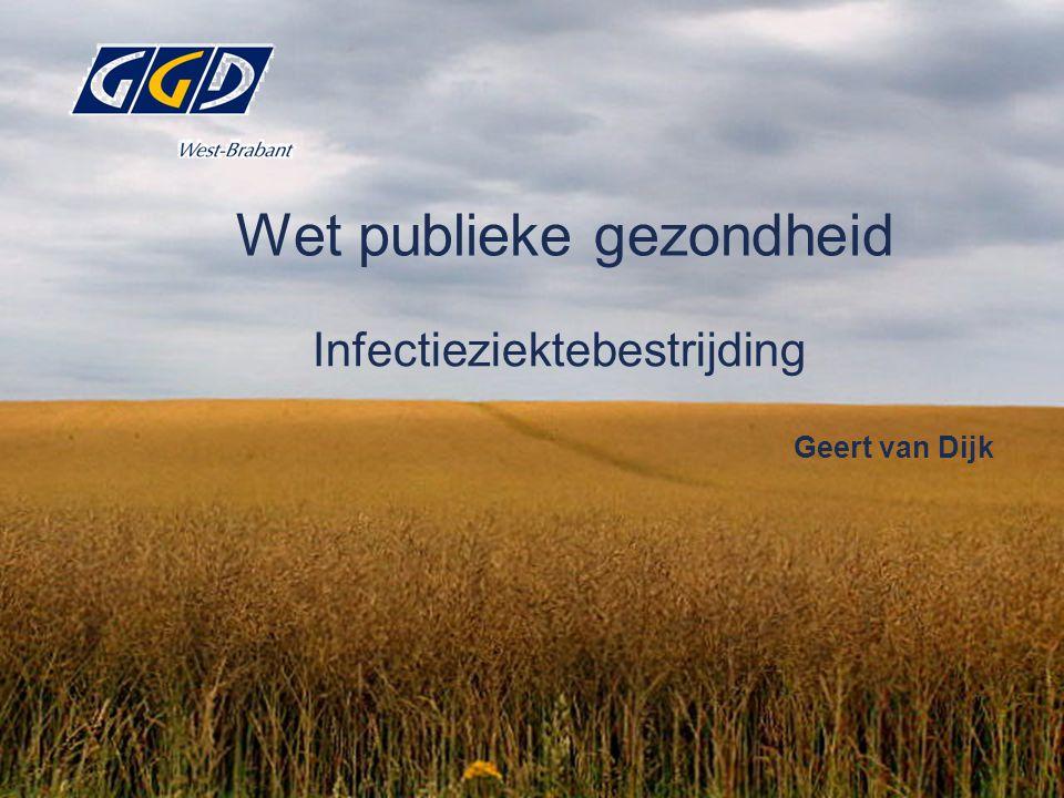 Wet publieke gezondheid Infectieziektebestrijding Geert van Dijk