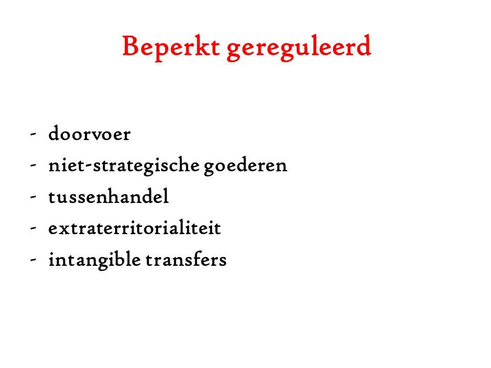 Beperkt gereguleerd -doorvoer -niet-strategische goederen -tussenhandel -extraterritorialiteit -intangible transfers