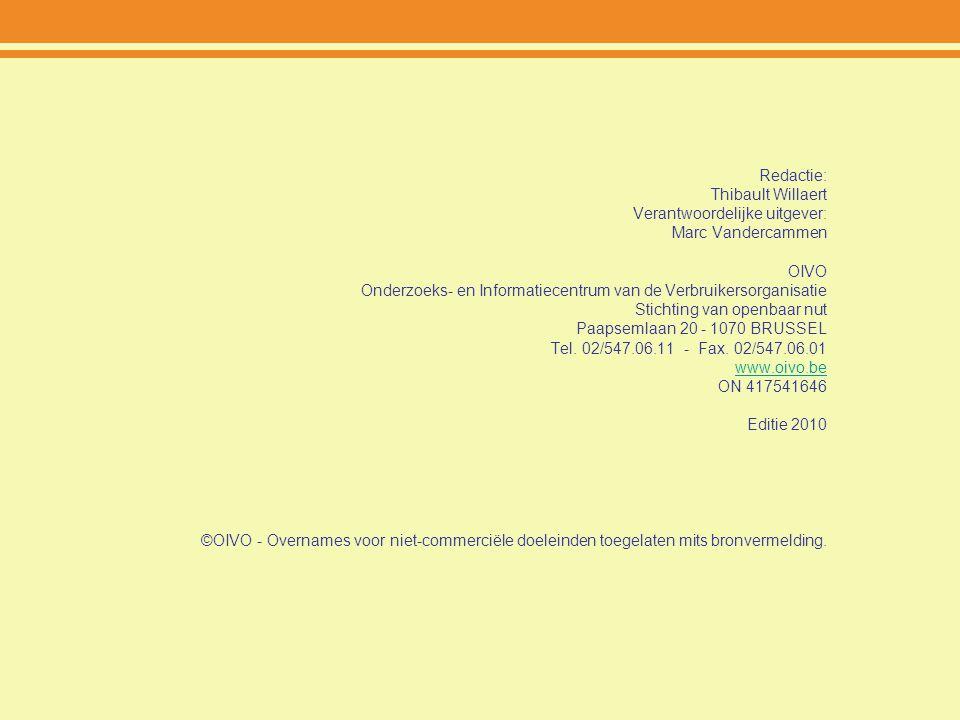 Redactie: Thibault Willaert Verantwoordelijke uitgever: Marc Vandercammen OIVO Onderzoeks- en Informatiecentrum van de Verbruikersorganisatie Stichtin