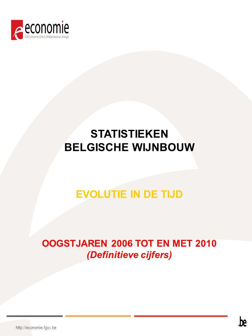 http://economie.fgov.be STATISTIEKEN BELGISCHE WIJNBOUW EVOLUTIE IN DE TIJD OOGSTJAREN 2006 TOT EN MET 2010 (Definitieve cijfers)