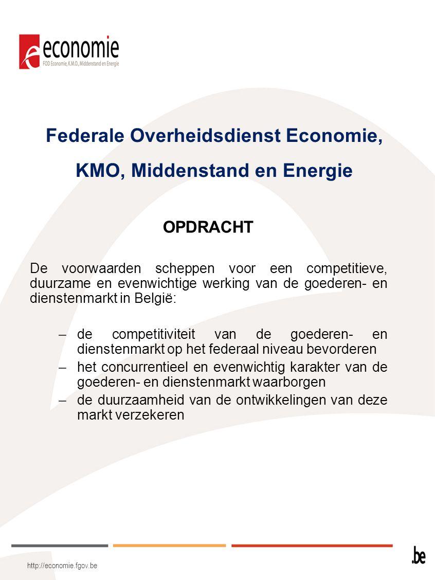 Federale Overheidsdienst Economie, KMO, Middenstand en Energie OPDRACHT De voorwaarden scheppen voor een competitieve, duurzame en evenwichtige werkin