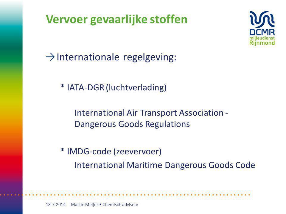 Vervoer gevaarlijke stoffen Internationale regelgeving: * IATA-DGR (luchtverlading) International Air Transport Association - Dangerous Goods Regulati