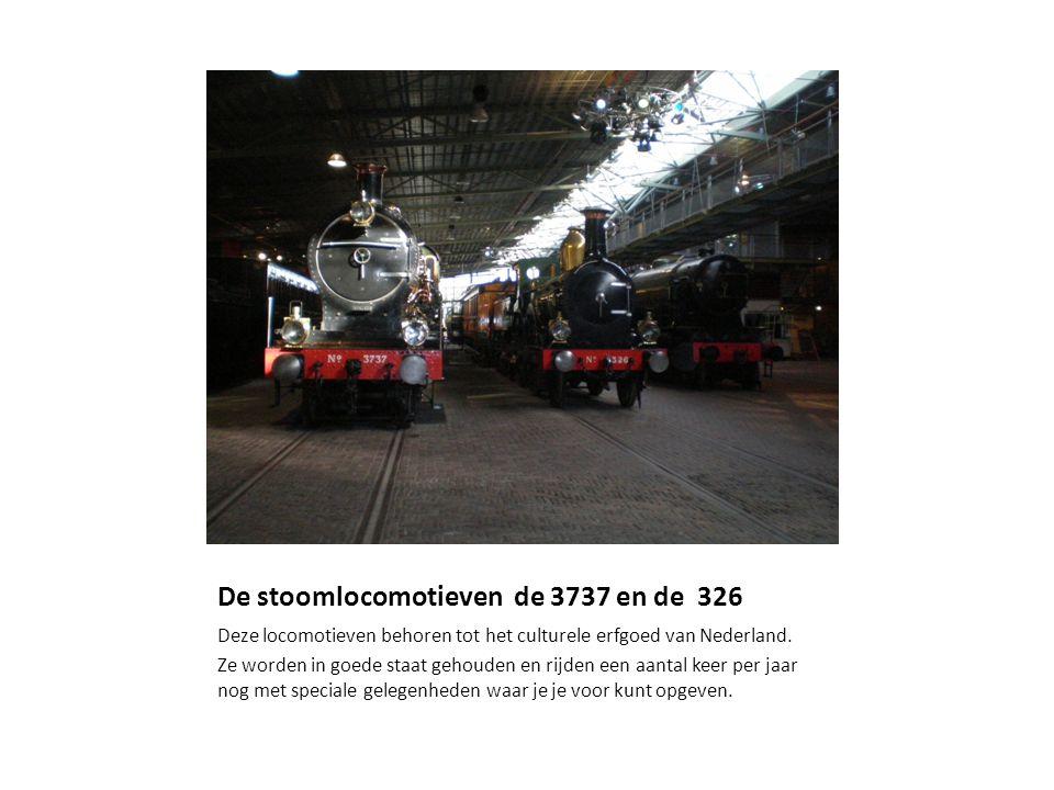 De stoomlocomotieven de 3737 en de 326 Deze locomotieven behoren tot het culturele erfgoed van Nederland.