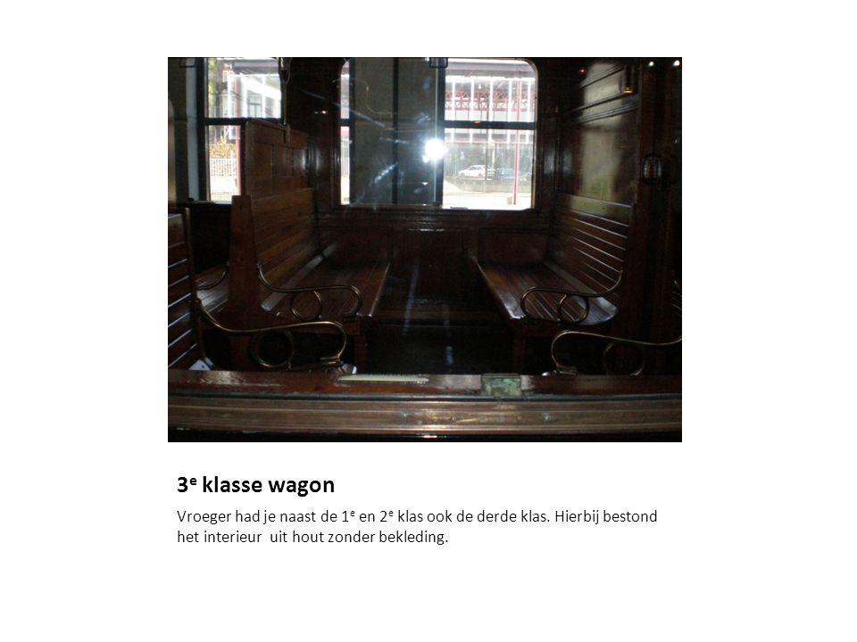 3 e klasse wagon Vroeger had je naast de 1 e en 2 e klas ook de derde klas.