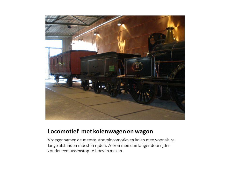 Locomotief met kolenwagen en wagon Vroeger namen de meeste stoomlocomotieven kolen mee voor als ze lange afstanden moesten rijden.