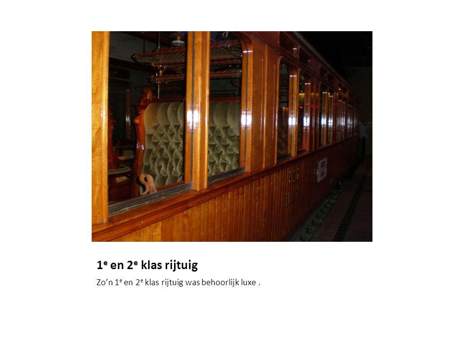 1 e en 2 e klas rijtuig Zo'n 1 e en 2 e klas rijtuig was behoorlijk luxe.