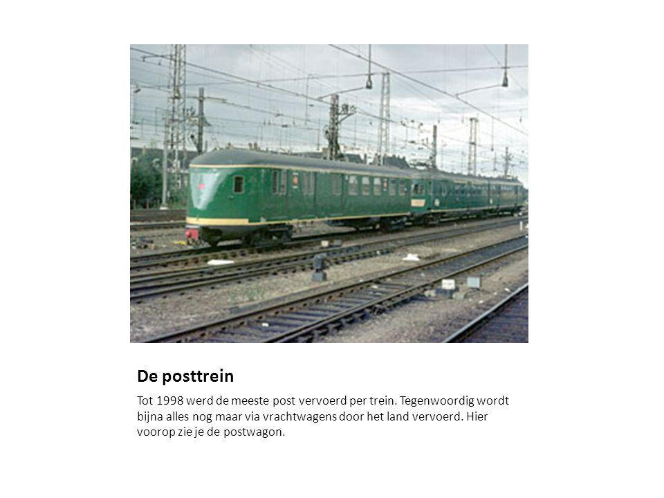 De posttrein Tot 1998 werd de meeste post vervoerd per trein.