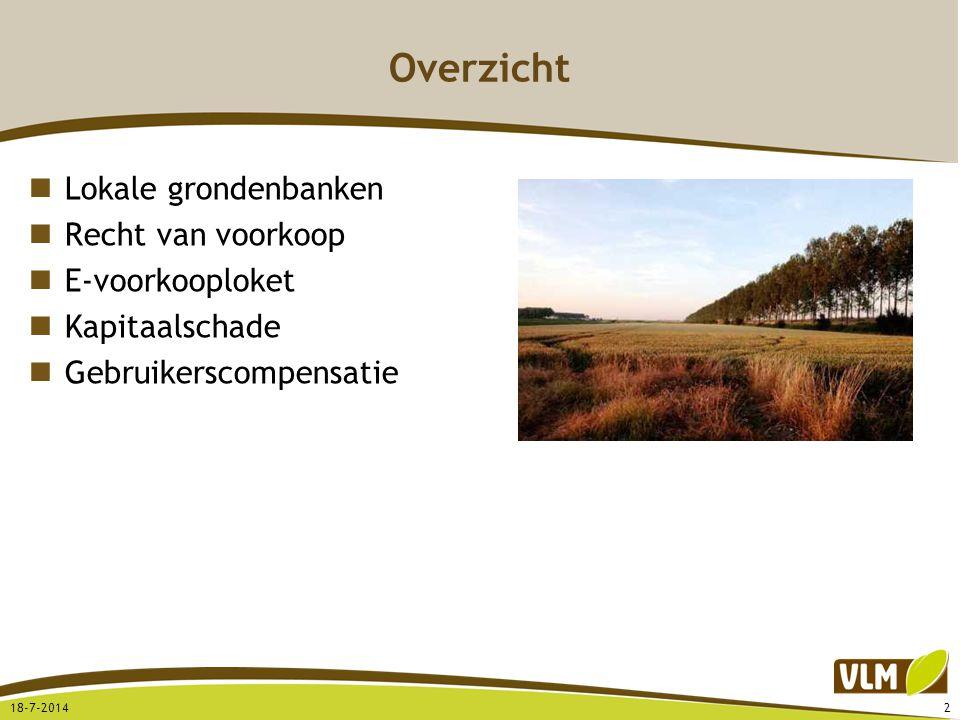 Overzicht Lokale grondenbanken Recht van voorkoop E-voorkooploket Kapitaalschade Gebruikerscompensatie 18-7-20142