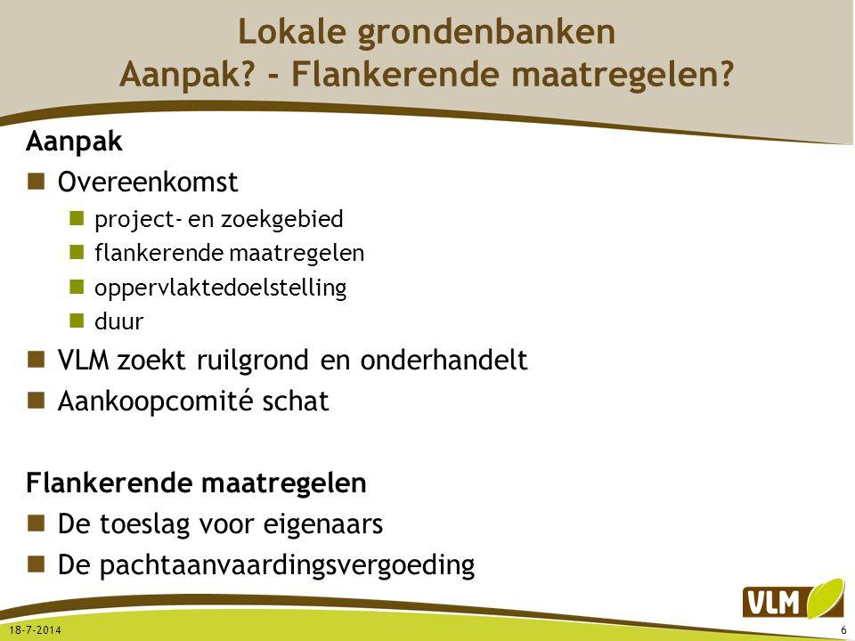Lokale grondenbanken Aanpak? - Flankerende maatregelen? Aanpak Overeenkomst project- en zoekgebied flankerende maatregelen oppervlaktedoelstelling duu