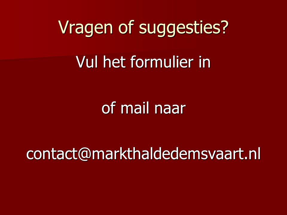 Vragen of suggesties? Vul het formulier in of mail naar contact@markthaldedemsvaart.nl