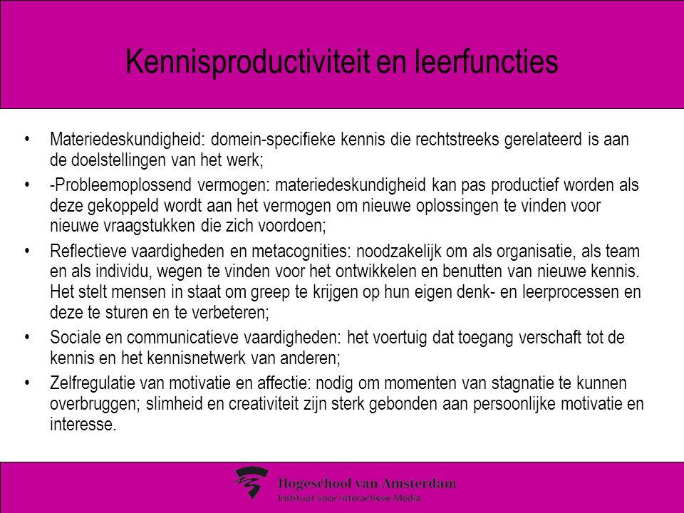 Kennisproductiviteit en leerfuncties Materiedeskundigheid: domein-specifieke kennis die rechtstreeks gerelateerd is aan de doelstellingen van het werk