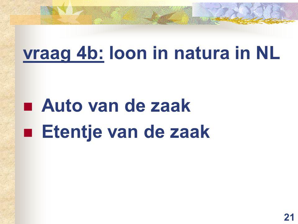 21 vraag 4b: loon in natura in NL Auto van de zaak Etentje van de zaak