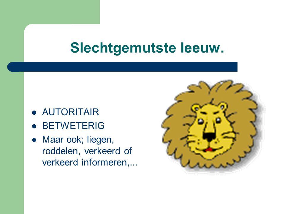 Slechtgemutste leeuw.